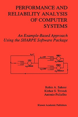 Springer Performance and Reliability Analysis of Computer Systems: An Example-Based Approach Using the Sharpe Software Package (1995 Edit at Sears.com